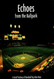 Cover of: Echoes from the ball park | Alan Ross