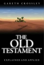 Cover of: The Old Testament Explained and Applied | Gareth Crossley