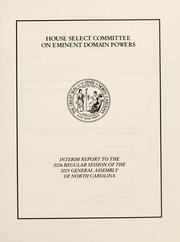 Cover of: House Select Committee on Eminent Domain Powers | North Carolina. General Assembly. House of Representatives. House Select Committee on Eminent Domain Powers.