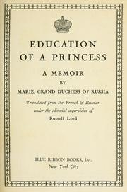 Cover of: Education of a princess | Marie Grand Duchess of Russia