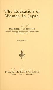 Cover of: The education of women in Japan | Margaret E. Burton