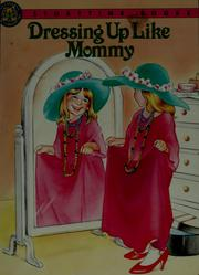 Cover of: Dressing up like Mommy | Susan McClanahan French