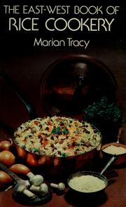 Cover of: The East-West book of rice cookery | Marian Coward Tracy