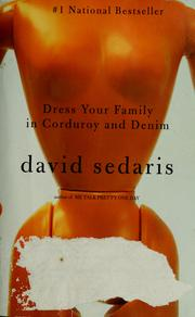 Cover of: Dress your family in corduroy and denim by David Sedaris
