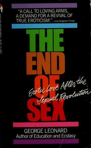 Cover of: The end of sex | George Burr Leonard