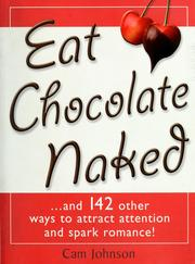 Cover of: Eat chocolate naked | Cam Johnson
