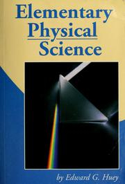 Cover of: Elementary physical science | Edward G. Huey