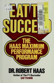 Cover of: Eat to succeed | Haas, Robert