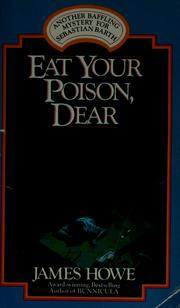 Eat your poison dear