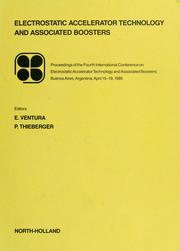 Cover of: Electrostatic accelerator technology and associated boosters | International Conference on Electrostatic Accelerator Technology and Associated Boosters (4th 1985 Buenos Aires, Argentina)