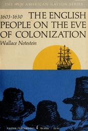 Cover of: The English people on the eve of colonization, 1603-1630 | Notestein, Wallace