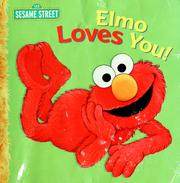 Cover of: Elmo loves you | Sarah Albee