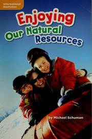 Cover of: Enjoying our natural resources | Michael Schuman