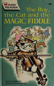 Cover of: The boy, the cat, and the magic fiddle | Tamara Kitt