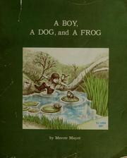 Cover of: A boy, a dog and a frog | Mercer Mayer
