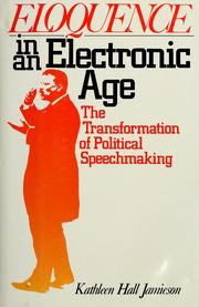 Cover of: Eloquence in an electronic age | Kathleen Hall Jamieson
