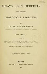 essays upon heredity and kindred biological problems Essays upon heredity and kindred biological problems by dr august weismann authorized translation by messrs poultion, schönland, and shipley new york, macmillan & co 2 vols 8.