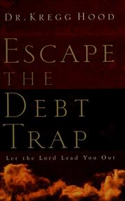 Cover of: Escape the debt trap | Kregg Hood