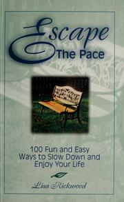 Cover of: Escape the pace | Lisa Rickwood