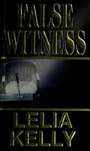 Cover of: False witness | Lelia Kelly
