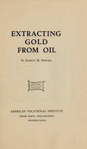 Cover of: Extracting gold from oil | Emmett M. Howard