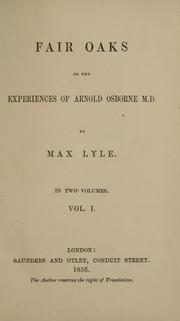 Cover of: Fair oaks, or, The experiences of Arnold Osborne, M.D. | Max Lyle