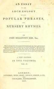 Cover of: An essay on the archaeology of our popular phrases, and nursery rhymes. | John Bellenden Ker