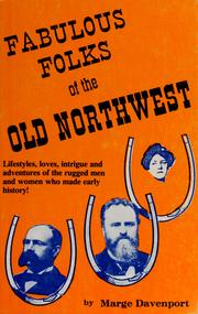 Cover of: Fabulous folks of the old Northwest | Marge Davenport