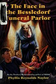 Cover of: The face in the Bessledorf Funeral Parlor | Phyllis Reynolds Naylor