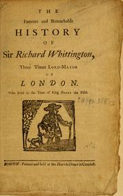 Cover of: The famous and remarkable history of Sir Richard Whittington, three times Lord-Mayor of London. |