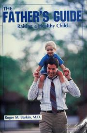 Cover of: The father's guide | Roger M. Barkin