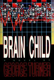 Cover of: Brain child | George Turner