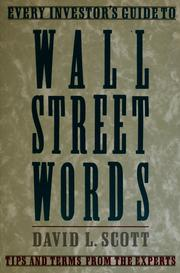 Cover of: Every investor's guide to Wall Street words | David Logan Scott