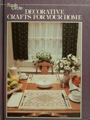 Cover of: Family circle decorative crafts for your home | Family Circle