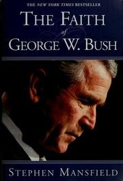 Cover of: The faith of George W. Bush | Stephen Mansfield