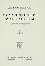 An explanation of Dr. Martin Luthers small catechism