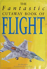 Cover of: The fantastic cutaway book of flight | Jon Richards