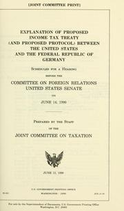 Explanation of proposed income tax treaty (and proposed protocol) between the United States and the Federal Republic of Germany by United States. Congress. Senate. Committee on Foreign Relations