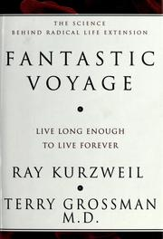 Cover of: Fantastic voyage: live long enough to live forever