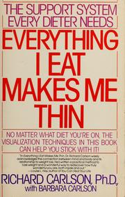 Cover of: Everything I eat makes me thin | Richard Carlson