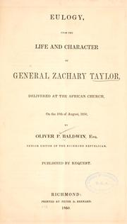 Cover of: Eulogy, upon the life and character of General Zachary Taylor | Oliver P. Baldwin