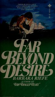 Cover of: Far beyond desire | Barbara Riefe