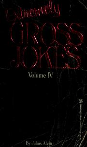 Cover of: Extremely gross jokes | Julius Alvin