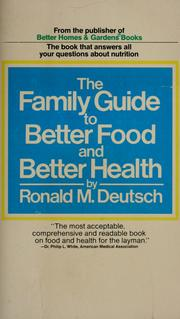 Cover of: The family guide to better food and better health | Ronald M. Deutsch