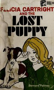 Cover of: Felicia Cartright and the lost puppy | Bernard Palmer