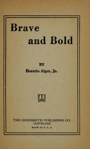 Cover of: Brave and bold | Horatio Alger, Jr.