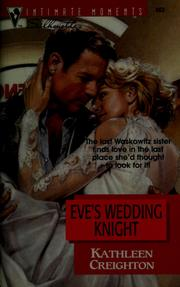 Cover of: Eve's wedding knight | Kathleen Creighton