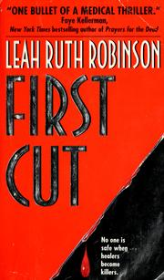 Cover of: First cut | Leah Ruth Robinson