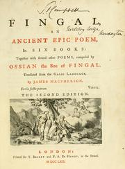Cover of: Fingal, an ancient epic poem, in six books | James Macpherson