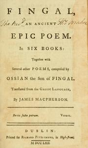 Cover of: Fingal, an ancient epic poem. | James Macpherson